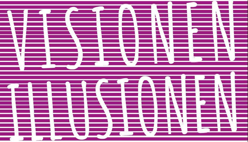 visionen-illusionen